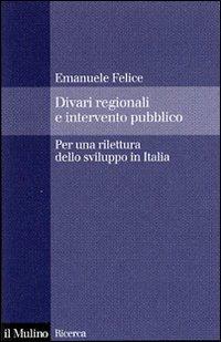 Divari regionali e intervento pubblico. Per una rilettura dello sviluppo in Italia