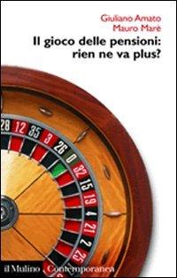 Il gioco delle pensioni: rien ne va plus?