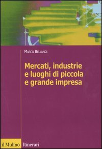 Mercati, industrie e luoghi di piccola e grande impresa