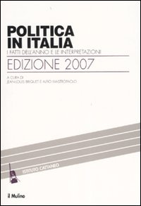Politica in Italia. I fatti dell'anno e le interpretazioni (2007)