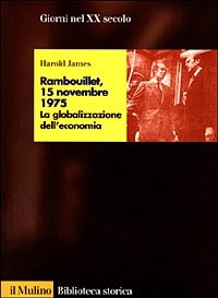 Rambouillet, 15 novembre 1975. La globalizzazione dell'economia