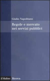 Regole e mercato nei servizi pubblici