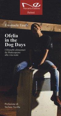 Ofelia in the dog days. I disturbi alimentari da Shakespeare alla vita reale