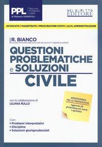 Questioni problematiche e soluzioni. Civile
