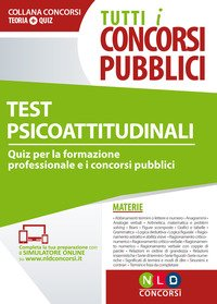 Tutti i concorsi pubblici. Test psicoattitudinali. Quiz per la formazione professionale e i concorsi pubblici. Con simulatore online