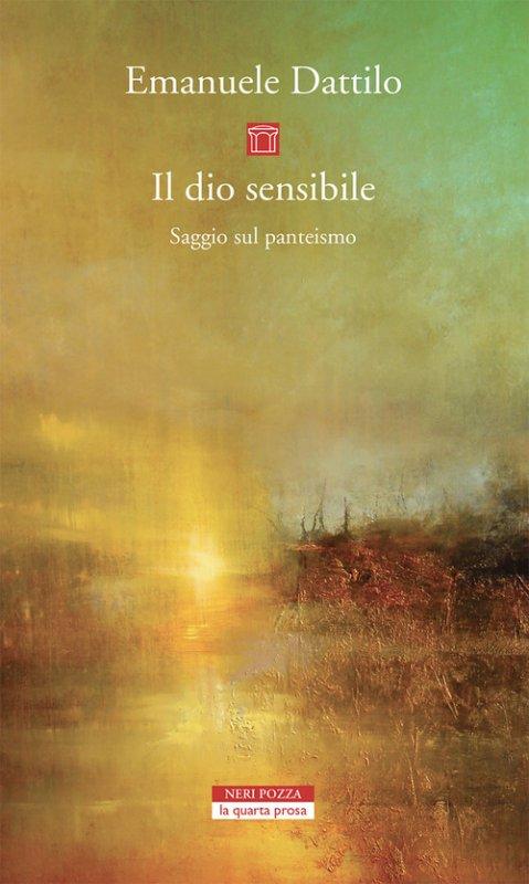 Il dio sensibile. Saggio sul panteismo