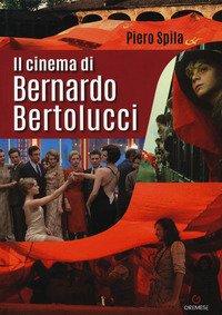 Il cinema di Bernardo Bertolucci