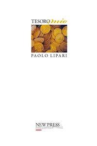 Tesoro mio. Otto racconti ispirati al tesoro (mille monete d'oro!) trovato nel sottosuolo del centro di Como