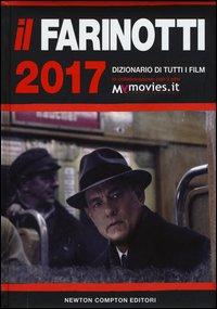 Il Farinotti 2017. Dizionario di tutti i film