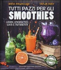 Tutti pazzi per gli smoothies. Verdi, energetici, sani e nutrienti!