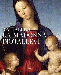 Raffaello. La Madonna Diotallevi. La vicenda storico-critica