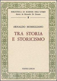 Tra storia e storicismo