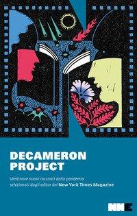 Decameron project. Ventinove nuovi racconti della pandemia selezionati dagli editor del New York Times