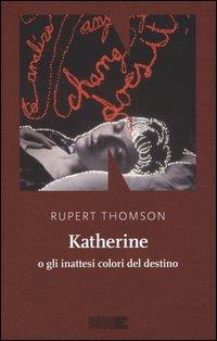 Katherine o gli inattesi colori del destino