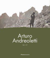 Arturo Andreoletti 1884-1977. La vita, la memoria, l'eredità