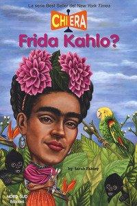 Chi era Frida Kahlo?