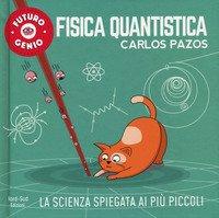 Fisica quantistica. Futuro genio