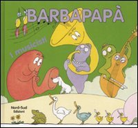 I musicisti. Barbapapà