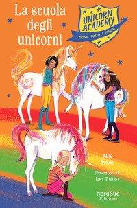La scuola degli unicorni. Unicorn Academy