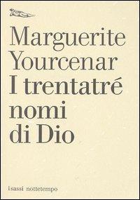 I trentatré nomi di Dio. Tentativo di un diario senza data e senza pronome personale. Testo francese a fronte