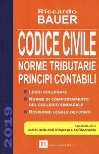 Codice civile 2019. Norme tributarie, principi contabili