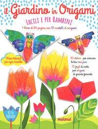 Il giardino in origami. Facili e per bambini
