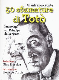 50 sfumature di Totò. Interviste sul principe della risata