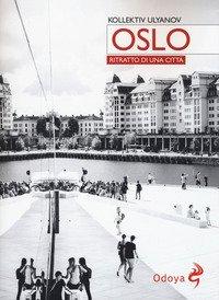 Oslo. Ritratto di città