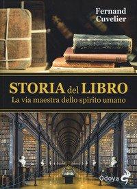 Storia del libro. La via maestra dello spirito umano