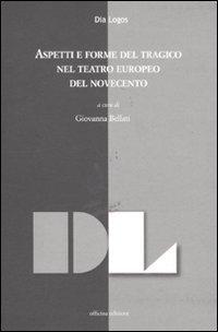 Aspetti E Forme Del Tragico Nel Teatro Europeo Del Novecento