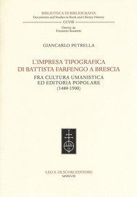 L'impresa tipografica di Battista Farfengo a Brescia. Fra cultura umanistica ed editoria popolare (1489-1500)