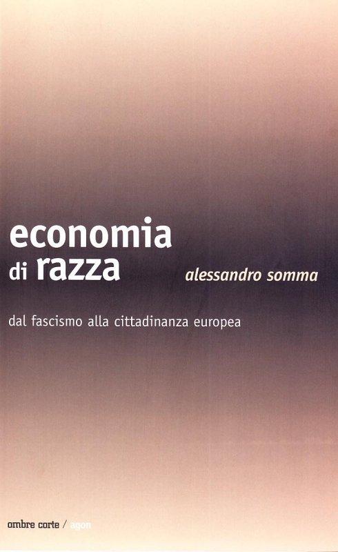 Economia di razza. Paradigmi della cittadinanza dal fascismo all'unione europea