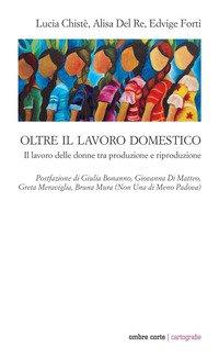 Oltre il lavoro domestico. Il lavoro delle donne tra produzione e riproduzione