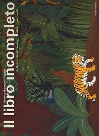 Il libro incompleto. Un libro con oltre 60 personaggi adesivi e riposizionabili