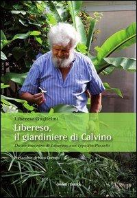 Libereso, il giardiniere di Calvino. Da un incontro di Libereso Guglielmi con Ippolito Pizzetti