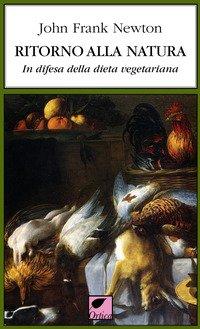 Ritorno alla natura. In difesa della dieta vegetariana