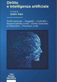 Diritto e intelligenza artificiale. Profili generali, soggetti, contratti, responsabilità civile, diritto bancario e finanziario, processo civile