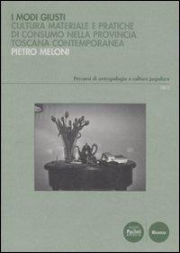 Modi giusti. Cultura materiale e pratiche di consumo nella provincia toscana contemporanea