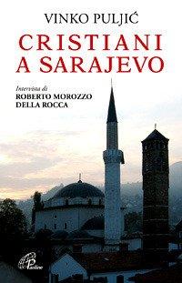 Cristiani a Sarajevo. Vinko Puljic