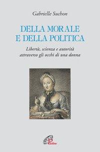 Della morale e della politica. Libertà, scienza e autorità attraverso gli occhi di una donna