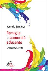 Famiglia e comunità educante. Crocevia di scelte