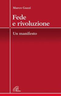 Fede e rivoluzione. Un manifesto
