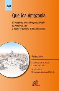 «Querida Amazonia». Esortazione apostolica postsinodale al popolo di Dio e a tutte le persone di buona volontà