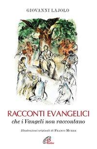 Racconti evangelici che i Vangeli non raccontano