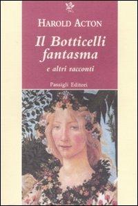 Il Botticelli fantasma e altri racconti