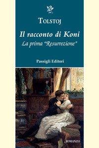 Il racconto di Koni. La prima «Resurrezione»