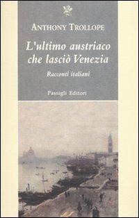 L'ultimo austriaco che lasciò Venezia