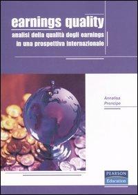 Earnings quality. Analisi della qualità degli earnings in una prospettiva internazionale