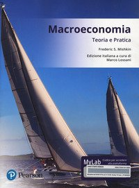 Macroeconomia. Teoria e pratica. Ediz. mylab