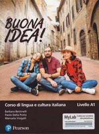 Buona idea! Corso di lingua e cultura italiana. Livello A1. Ediz. MyLab
